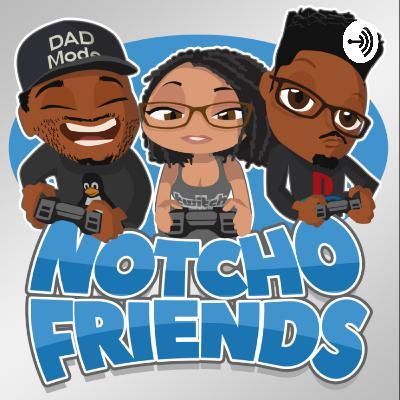 """We're Back"": The Notcho Friends Story"