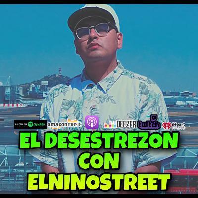 El Desestrezon con Elninostreet