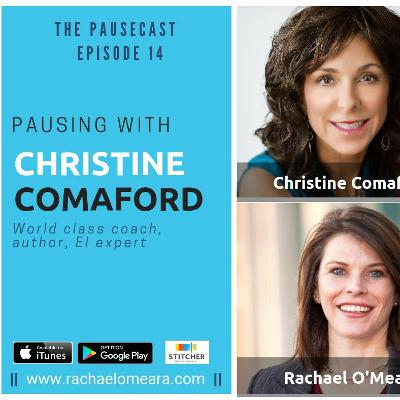 The Pausecast Christine Comaford Ep. 14