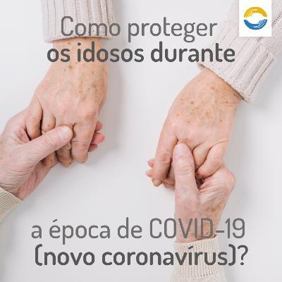 #15: O cuidado com os idosos em tempos de COVID-19