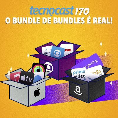 170 – O bundle de bundles é real!