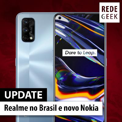 Update - Realme no Brasil e novo Nokia