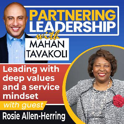 Leading with deep values and a service mindset with Rosie Allen-Herring | Changemaker