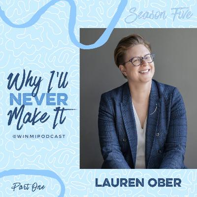 Lauren Ober (Part 1) - Podcaster, Journalist, and Voice Coach Shares Her Spectacular Failures