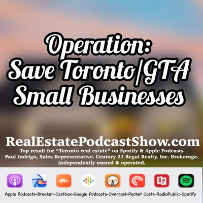 Episode 308: ✅ Operation Save Toronto/GTA Small Businesses 💪