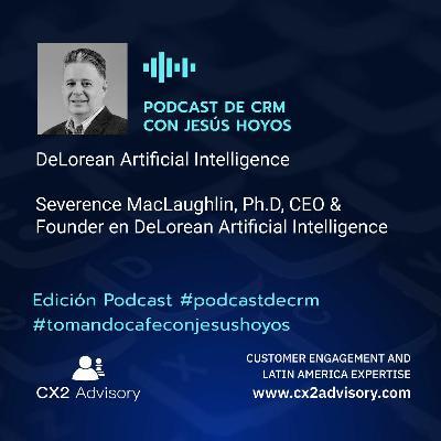 Edición Podcast - Tomando Café Con Jesús Hoyos  DeLorean Artificial Intelligence