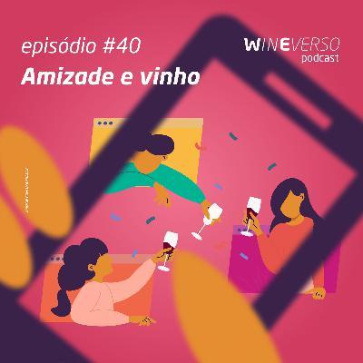 Amizade e vinho
