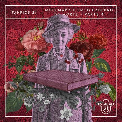 Fanfics 21 - Miss Marple em: O Caderno da Morte (Parte 4)
