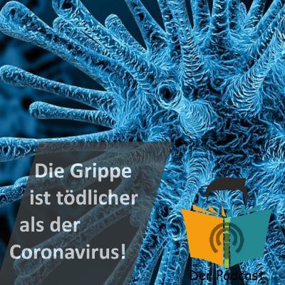 """""""Die Grippe ist tödlicher als der Coronavirus!"""" - IstDasFakt?!"""
