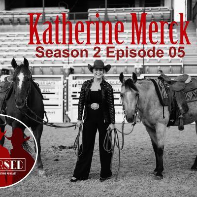 Season 2 Episode 05 - Brains, Beauty, & Heart with Katherine Merck