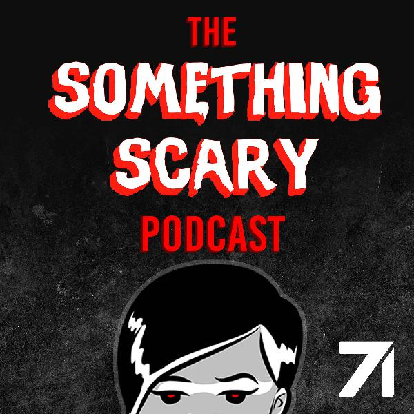 Introducing: Something Scary the Podcast