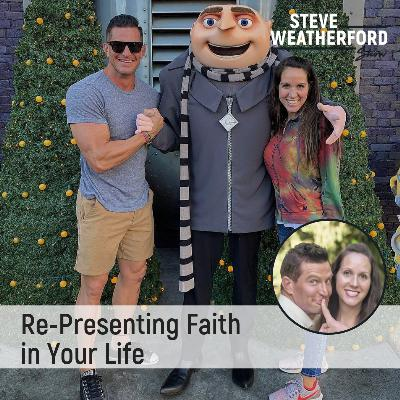 Re-Presenting Faith in Your Life