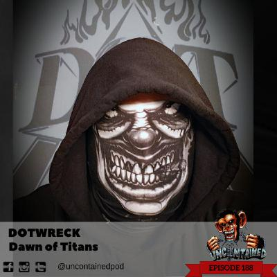Episode 188: Dotwreck - Dawn of Titans