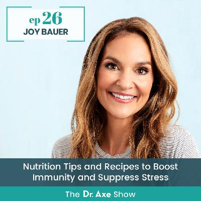 Joy Bauer: Nutrition Tips and Recipes to Boost Immunity and Suppress Stress