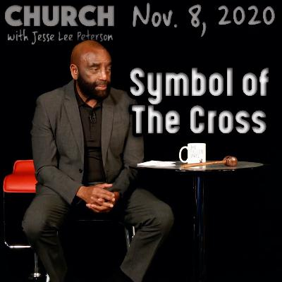 11/08/20 What Does the Cross Symbolize to You? (Church)