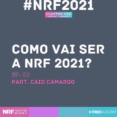 NRF 2021 : Como vai ser a NRF 2021 #02