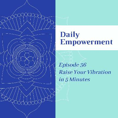 Daily Empowerment - Episode 36