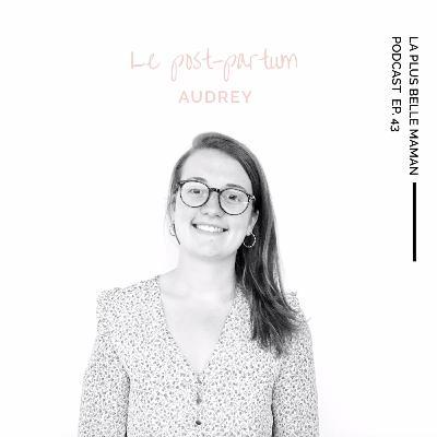 Le post-partum avec la sage-femme Audrey Babouin