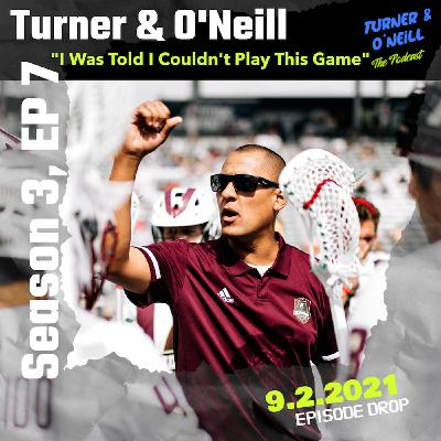 """Take A T-O With Turner & O'Neill   Season 3, Ep 7   """"I Was Told I Couldn't Play This Game""""   9.2.2021"""