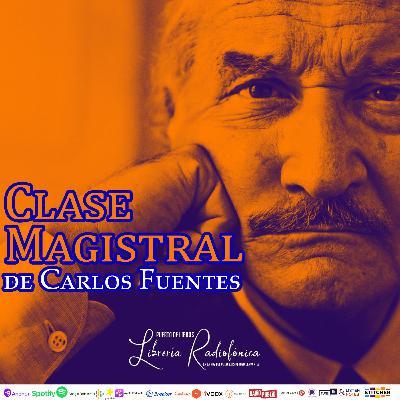 #214: Clase Magistral de Carlos Fuentes