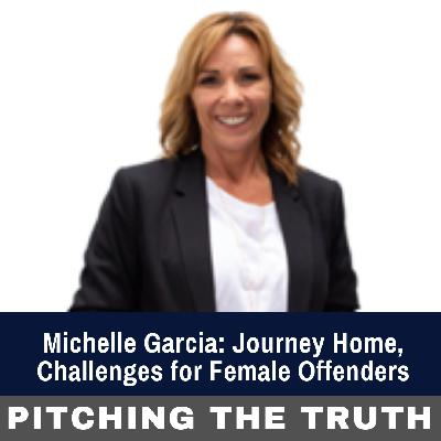 Michelle Garcia: Journey Home, Challenges for Female Offenders