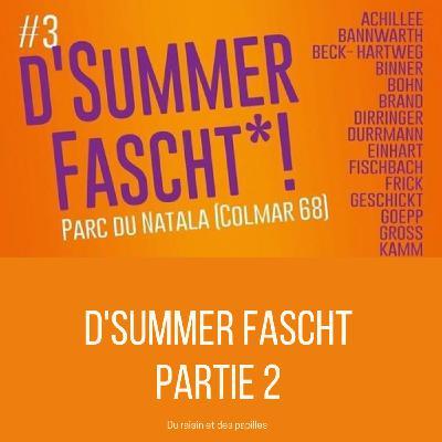 Episode 32: D'SUMMER FASCHT #3 à Colmar (2/2)