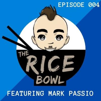 Rice Bowl Ft. Mark Passio (Ep004)