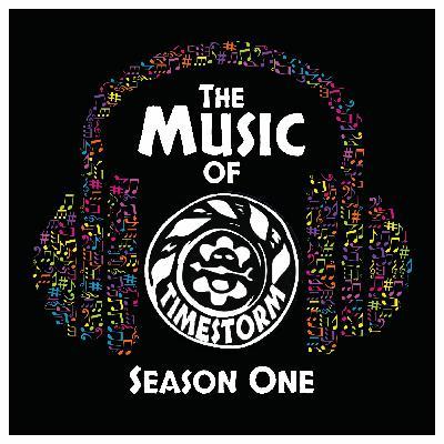 Bonus: The Music of Timestorm Season 1