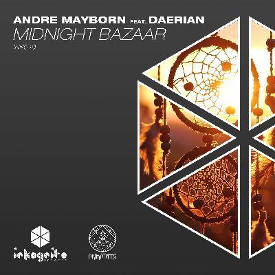 Premiere: Andre Mayborn Feat. Daerian — Midnight Bazaar [Inkognito Records]