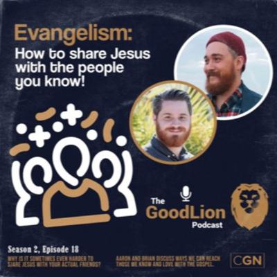 Evangelism: How to share Jesus with the people you know!