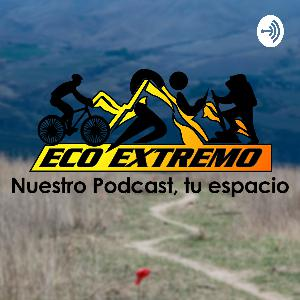 EcoExtremo Podcast - N°2