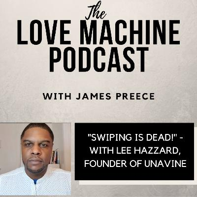 Swiping is Dead - With Lee Hazzard