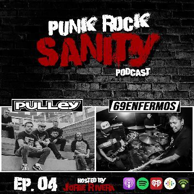 Punk Rock Sanity - Episodio #04 - Pulley / 69 Enfermos
