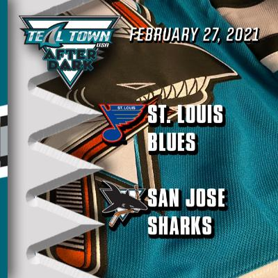 St Louis Blues vs San Jose Sharks - 2-27-2021 - Teal Town USA After Dark (Postgame)