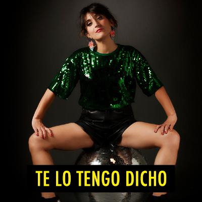 TE LO TENGO DICHO #17 - Septiembre 2020