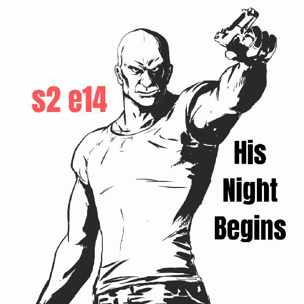 s2 e14 His Night Begins (Crime)