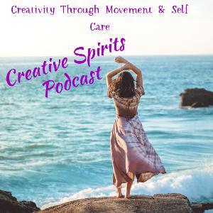 S3 E3 Creativity Through Movement & Self Care