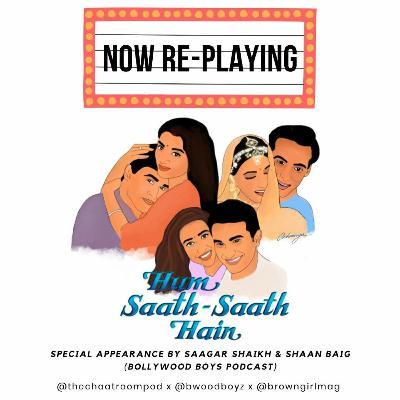 Bollywood Boys - Hum Saath Saath Hain W/ The Chaat Room Podcast