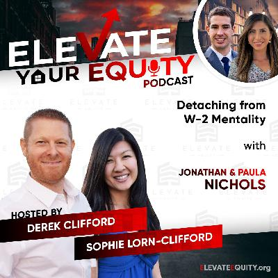Ep 29 - Jonathan & Paula Nichols - Detaching from W-2 Mentality