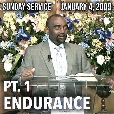 Endurance, Part 1 (Sunday Service, Jan 4, 2009)