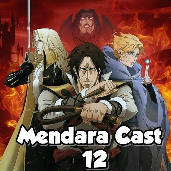 Mendara Cast #12 - Castlevania