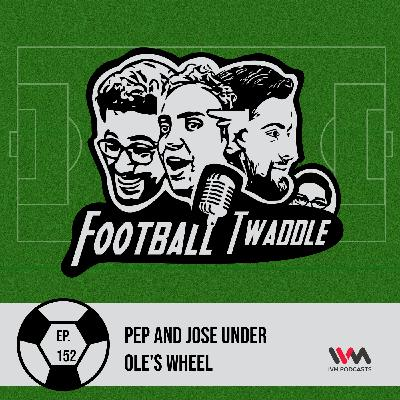 Pep and Jose Under Ole's Wheel