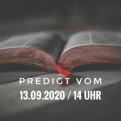 PREDIGT - 13.09.2020 / 14 Uhr