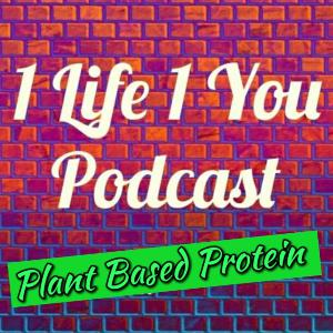 Episode 18: Plant Based Protein