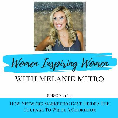 Episode 165: How Network Marketing Gave Deidra The Courage To Write A Cookbook