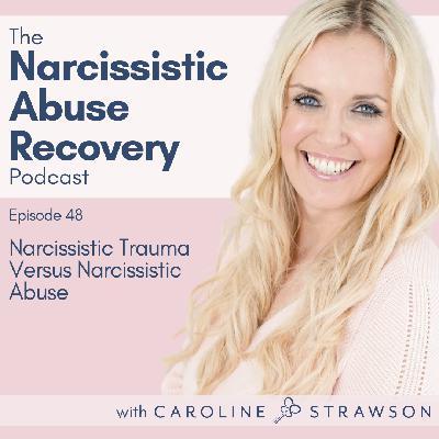 048 Narcissistic Trauma Versus Narcissistic Abuse