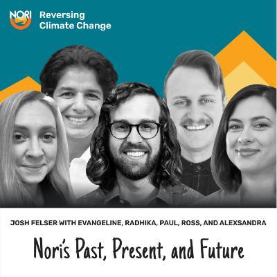 Nori's Past, Present, & Future: An Update—w/ Josh Felser, climate investor