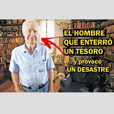 """LA INCREÍBLE HISTORIA DEL """"JUEGO del TESORO"""" QUE PROVOCÓ UNA TRAGEDIA HUMANA: EL CASO FENN"""