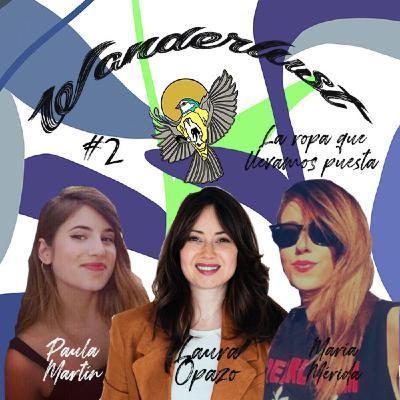 #2 La moda que llevas puesta, con Laura Opazo y María Mérida