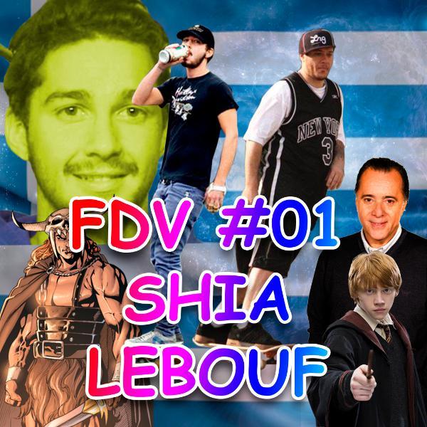 FDV #01 - Shia Lebouf